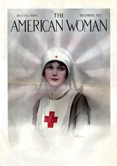 WWI Red Cross Nurse on the cover of The American Woman magazine, December 1917.