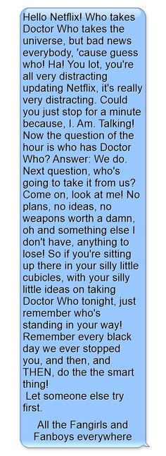 So if you don't want Doctor Who to go away the post this everywhere and spread the word, we will not be giving Doctor Who up easily.