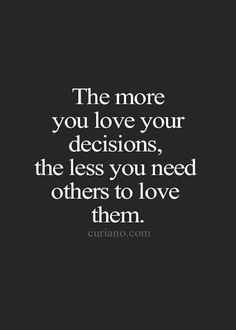 The More You Love Your Decisions