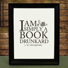 """Literatur Kunstdruck mit Funny Book Lover lesen Zitat """"Ich bin einfach ein Buch-Trinker"""" von l.m. Montgomery"""