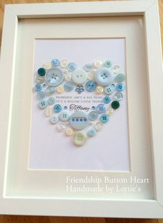 A beautiful handmade framed picture made out of buttons to tell your friend how much they mean to you. A thoughtful gift for their birthday, or