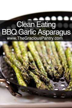 Clean Eating Recipes | Clean Eating BBQ Garlic  Dill Asparagus