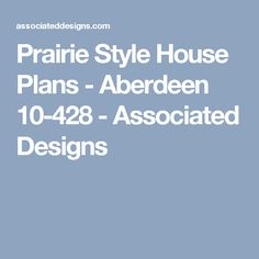 Prairie Style House Plans - Aberdeen 10-428 - Associated Designs