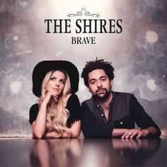 Brave (Deluxe) by The Shires on Apple Music
