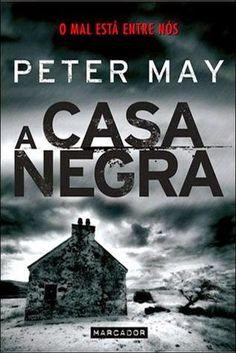 """Bloguinhas Paradise: Opinião - """"A Casa Negra"""", Peter May"""