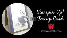 Stampin' Up! Tutorial:  Teacup Card