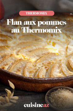 Facile et économique, ce flan de pommes au Thermomix est parfait comme dessert.  #recette#cuisine#robotculinaire#thermomix #flan#pomme Robot Thermomix, Pie, Fruit, Parfait, Desserts, Food, French Recipes, Apples, Cooking Recipes