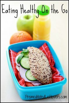 Save money and eat better - Tips and tricks for eating healthy on the go!