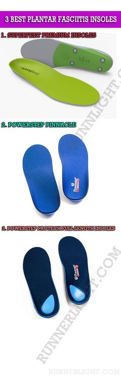 Top 3 Best insoles for plantar fasciitis. See at: https://runnerlight.com/best-insoles-for-plantar-fasciitis/