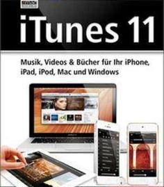 Itunes 11 – Musik Videos & Bücher Für Ihr Iphone Ipad Ipod Mac Und Windows PDF