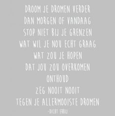 Dromen Some Quotes, Words Quotes, Best Quotes, Sayings, Restaurant Quotes, Dutch Words, Dutch Quotes, Magic Words, Empowering Quotes