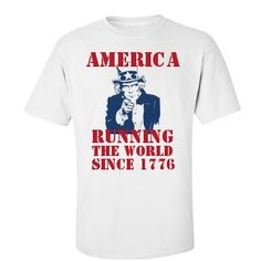 17455ae6 America Running The World Since 1776 Shirt. #4thofJuly Funny 4th Of July,  July