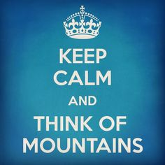 Keep calm and think of mountains Snowboarding Quotes, Skiing Quotes, Sport Quotes, Crystal Ski, New Zealand Winter, Swiss Ski, Sunshine Village, Keep Calm Quotes, The Mountains Are Calling