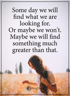 Or maybe we won't find something much greater than that. Witty Quotes, Happy Quotes, Best Quotes, Life Quotes, Quotes Quotes, Motivational Quotes, Positive Words, Positive Quotes, Daily Spiritual Quotes