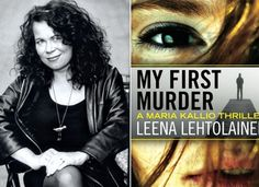 Finnish author Leena Lehtolainen has woven it all into her recently translated novel, My First Murder--the first installment of her best-selling series about rookie detective Maria Kallio.