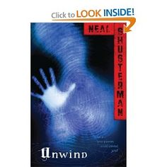 Unwind by Neal Shusterman. Quite possibly one of the most disturbing books I've read simply because it's not that far-fetched.