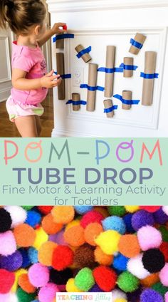 """"" Pom Pom Tube Drop: Toddler Developmental Activity – Teaching Littles """" Pom Pom Tube Drop: Toddler Developmental Activity – Teaching Littles """" Activities For 1 Year Olds, Sensory Activities Toddlers, Motor Skills Activities, Craft Activities For Kids, Infant Activities, Indoor Toddler Activities, Sensory Play, Outside Kid Activities, Crafts With Toddlers"
