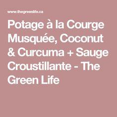 Potage à la Courge Musquée, Coconut & Curcuma + Sauge Croustillante - The Green Life
