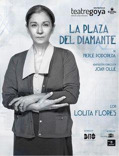 """Representació de """"La plaza del Diamante"""", de Mercè Rodoreda. Teatre Goya (Barcelona). Des del 9 d'abril fins al 3 de maig"""