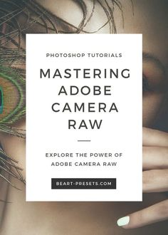 Explore the power of Adobe Camera Raw | Photoshop for Photographers from @BeArtpresets