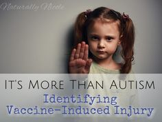 It's more than autism: Identifying vaccine-induced injury