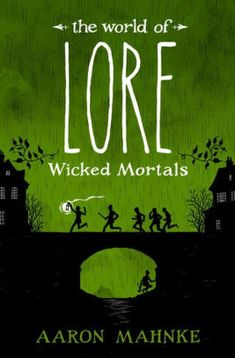 The World of Lore: Wicked Mortals (May)