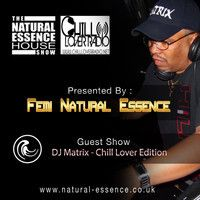 The Natural Essence House Show EP# 133 – Chill Lover Edition  - DJ Matrix by Natural Essence Media™ on SoundCloud
