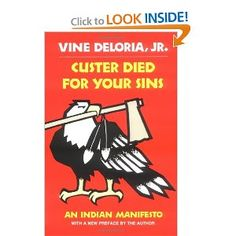 Custer Died for Your Sins: An Indian Manifesto: Jr. Vine Deloria: 9780806121291: Amazon.com: Books