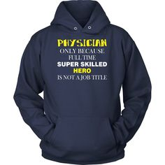 Physician T-shirt, hoodie and tank top. Physician funny gift idea.