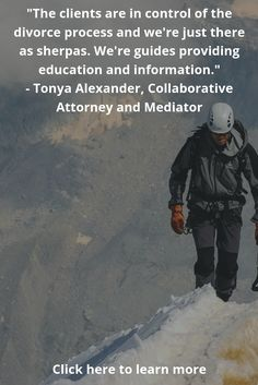 """What is Collaborative Divorce? It's a divorce process that doesn't rely on the """"scorched earth"""" practices of traditional divorce litigation. In this episode we interview Tonya Alexander, a Collaborative Attorney and Mediator based in Oregon. Tonya will explain why collaborative divorce may make sense for you, as it can save substantial time, money and emotional heartache. This is a great episode to check out for everyone weighing their options in divorce."""