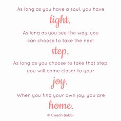 #home #joy #step #courage #success #soul #light #home #coachbobbi #inspire #motivate #encourage #help #happiness