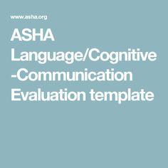 ASHA Language/Cognitive-Communication Evaluation template