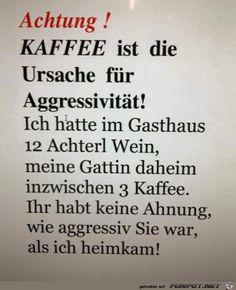 lustiges Bild 'Achtung- Kaffee ist die Ursache......jpg' von Edith. Eine von 11217 Dateien in der Kategorie 'klasse Sprüche und Witze' auf FUNPOT.