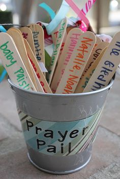 Prayer Pail-   Write the names of friends and family on craft sticks then let your kids pick a stick or two to pray for before meal times.