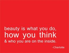 What Makes You Beautiful? By Charlotte Be Yourself Quotes, Make It Yourself, She's A Lady, What Makes You Beautiful, Make Me Happy, Thinking Of You, Charlotte, Wisdom, Motivation