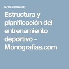 Estructura y planificación del entrenamiento deportivo - Monografias.com