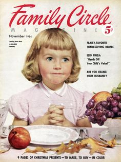 Cover of the November 1954 issue of Family Circle magazine. Vintage Thanksgiving, Family Thanksgiving, Vintage Holiday, Thanksgiving Recipes, Christmas Presents To Make, Family Circle, Retro Pop, Oldies But Goodies, Vintage Paper Dolls