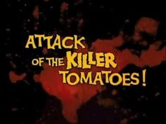 Attack of the Killer Tomatoes Theme Song - YouTube