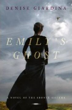Denise Giardina - Emily's Ghost / #awordfromJoJo #HistoricalFiction #DeniseGiardina #EmilyBrontë
