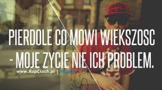 To coś więcej niż RAP. - 20 października 2014 - archiwum iikkaa147.pinger.pl Rap, Projects To Try, Quotes, Quotations, Wraps, Rap Music, Quote, Shut Up Quotes