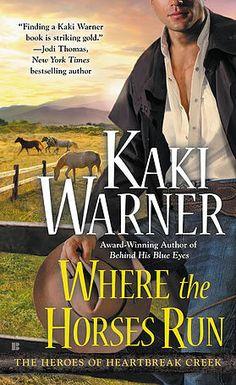 Where the Horses Run by Kaki Warner