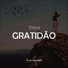 Regrann from @euvouempreender -  Seja GRATO!!! O sentimento mais nobre que existe.  #empreendedorismo  #mktdigital  #gv...