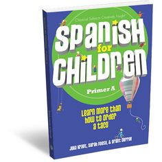 Spanish for children course for upper elementary. I like the dvd and cd that come with it.