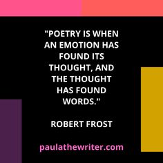 """Poetry is when an emotion has found its thought, and the thought has found words. Writer Tips, Writer Quotes, Poetry Poem, Poetry Quotes, Best Quotes, Love Quotes, Quotes Quotes, Robert Frost Quotes, Word Nerd"