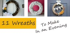 11 Wreaths to Make in an Evening