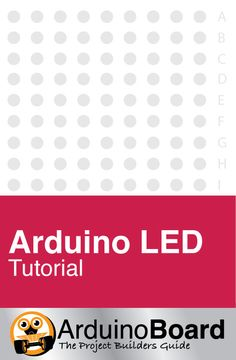 Arduino LED Tutorial | Interfacing different types of light emitting diodes to the Arduino. CLICK HERE for Tutorial https://arduino-board.com/pages/tutorials