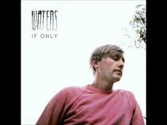 Waters - If Only  #waters