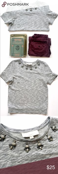 LOFT Jeweled Collar Sweatshirt Cute Jeweled collar short sleeve sweatshirt from loft. Perfect for this spring! No jewels missing, heathered grey color. No flaws! Size small. LOFT Tops