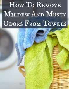 How To Remove Mildew And Musty Odor From Towels. My Towels All Smell Funky.