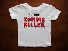Baby T - Future ZOMBIE KILLER (White Shirt) on Etsy, $13.99